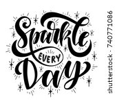 sparkle every day.inspirational ... | Shutterstock .eps vector #740771086