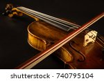 close up of a violin | Shutterstock . vector #740795104