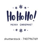 ho ho ho and merry christmas... | Shutterstock .eps vector #740796769