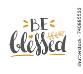 be blessed   thanksgiving... | Shutterstock .eps vector #740885533