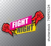fight night vector modern... | Shutterstock .eps vector #740952124