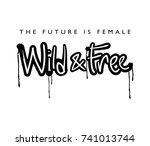the future is female  wild and... | Shutterstock .eps vector #741013744
