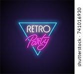 retro party neon signboard.... | Shutterstock .eps vector #741016930