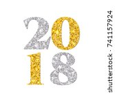 2018 happy new year gold and... | Shutterstock .eps vector #741157924