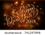 happy new year 2018  the... | Shutterstock .eps vector #741297898