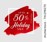 holiday sale up to 50  sign... | Shutterstock .eps vector #741298270