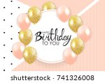 abstract happy birthday... | Shutterstock .eps vector #741326008