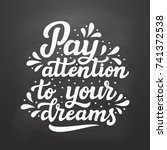 pay attention to your dreams....   Shutterstock . vector #741372538