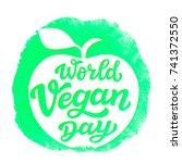 world vegan day. international...   Shutterstock . vector #741372550