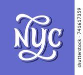 nyc lettering. new york city...   Shutterstock .eps vector #741617359