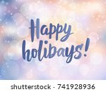 happy holidays text. hand drawn ... | Shutterstock .eps vector #741928936