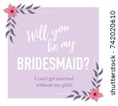 will you be my bridesmaid... | Shutterstock .eps vector #742020610