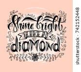 shine bright like a diamond... | Shutterstock .eps vector #742152448