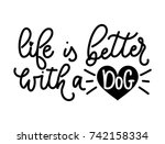 life is better with a dog... | Shutterstock .eps vector #742158334