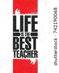 life is the best teacher.... | Shutterstock .eps vector #742190068