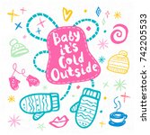 baby it's cold outside sketch...   Shutterstock .eps vector #742205533