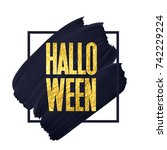 halloween sign with gold text... | Shutterstock .eps vector #742229224