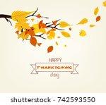 happy thanksgiving day. vector...   Shutterstock .eps vector #742593550