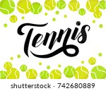 hand drawn tennis lettering... | Shutterstock .eps vector #742680889