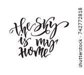 the sky is my home.... | Shutterstock .eps vector #742772818