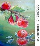 apples branch paintings  oil...   Shutterstock . vector #742807270