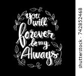 you will forever be my always | Shutterstock .eps vector #742852468