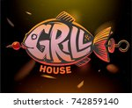 grill fish. lettering | Shutterstock .eps vector #742859140