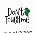 dont touch me t shirt quote... | Shutterstock .eps vector #742880470