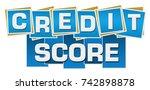 credit score blue squares... | Shutterstock . vector #742898878