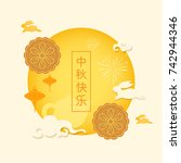 happy mid autumn festival ... | Shutterstock .eps vector #742944346