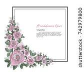 flower frame of rose. drawing... | Shutterstock .eps vector #742979800