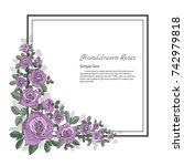 flower frame of rose. drawing... | Shutterstock .eps vector #742979818