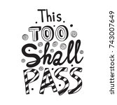 this too shall pass lettering.... | Shutterstock .eps vector #743007649