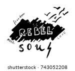 rebel soul. hand drawn... | Shutterstock .eps vector #743052208