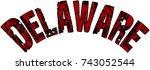 delaware text sign illustration ... | Shutterstock .eps vector #743052544