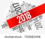 2018 happy new year and... | Shutterstock . vector #743082448