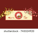 happy new year. vietnamese new... | Shutterstock .eps vector #743324920