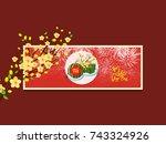 happy new year. vietnamese new...   Shutterstock .eps vector #743324926