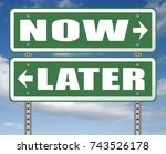 act now or later dont waste... | Shutterstock . vector #743526178