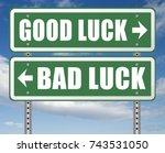 change of luck good or bad ... | Shutterstock . vector #743531050