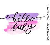 hello baby  vector lettering ...   Shutterstock .eps vector #743546953