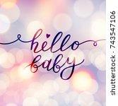 hello baby  vector lettering ... | Shutterstock .eps vector #743547106
