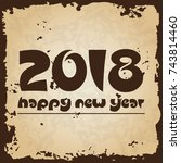 happy new year 2018 on brown... | Shutterstock .eps vector #743814460
