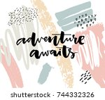 adventure awaits. motivational... | Shutterstock .eps vector #744332326