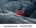 happy birthday inscription.... | Shutterstock . vector #744457234