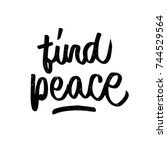 find peace quote. ink hand... | Shutterstock .eps vector #744529564