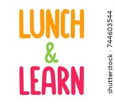 lunch and learn. vector hand... | Shutterstock .eps vector #744603544