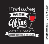 i tried cooking with wine after ...   Shutterstock .eps vector #744759334