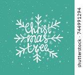 christmas tree lettering. hand... | Shutterstock .eps vector #744991294