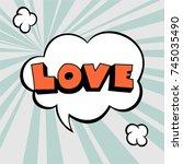 comic speech bubble. love... | Shutterstock .eps vector #745035490